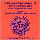 University of Illinois Symphonic Band: In Concert, The Begian Years, Vol. V