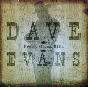 Dave Evans: Pretty Green Hills