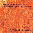 Bassoon Fireworks: Late Twentieth-Century Virtuoso Works - Sofia Gubaidulina, Lewis Neilsen, William Davis
