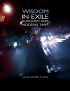 Wisdom in Exile: Buddhism and Modern Times