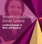 Women's Leadership Online Summit: Leading Change at Work and Beyond, Founding While Female
