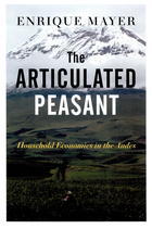 Articulated Peasant: Household Economies in the Andes
