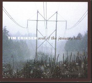 Tim Eriksen: Soul of the January Hills