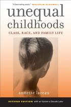 Unequal Childhoods: Class, Race, and Family Life (Second Edition)
