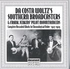 Da Costa Woltz's Southern Broadcasters & Frank Jenkins' Pilot Mountaineers (1927-1929)