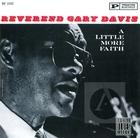 Reverend Gary Davis: Little More Faith