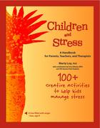 Children And Stress: A Handbook For Families, Teachers, And Therapists