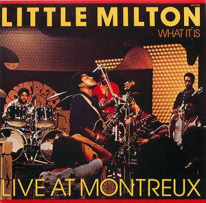Little Milton: What It Is - Live at Montreux