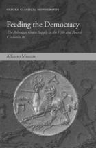 Feeding the Democracy: The Athenian Grain Supply in the Fifth and Fourth Centuries B.C.