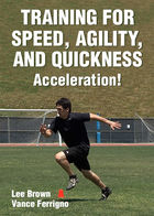 Training for Speed, Agility, and Quickness: Acceleration