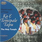 Church Music of Tonga: Ko E Temipale Tapu, The Holy Temple