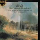 Handel: Six Concerti Grossi Op 3