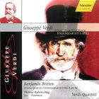 Giuseppe Verdi: String Quartet in E minor; Benjamin Britten: String Quartet No. 3, Op. 94