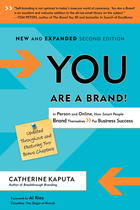 You Are a Brand!: In Person and Online, How Smart People Brand Themselves For Business Success (Second Edition)