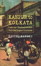 Kanpur to Kolkata: Labour Recruitment for the Sugar Colonies