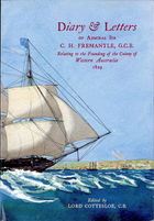 Diary & Letters of Admiral Sir C.H. Fremantle, Relating to the Founding of the Colony of Western Australia