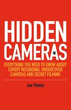 Hidden Cameras: Everything you Need to Know About Covert Recording, Undercover Cameras and Secret Filming