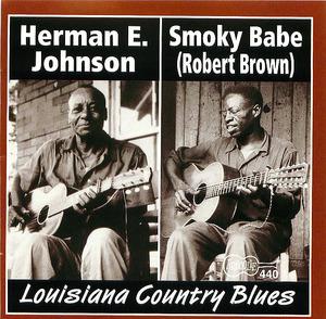 Smoky Babe/ Herman E. Johnson: Louisiana Country Blues