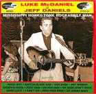 Luke McDaniel is Jeff Daniels: Mississippi Honky - Tonk Rockabilly Man