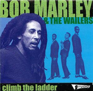 Bob Marley & The Wailers: Climb The Ladder