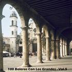 100 Boleros Con Los Grandes - Vol.5
