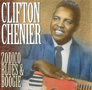 Clifton Chenier: Zodico Blues and Boogie