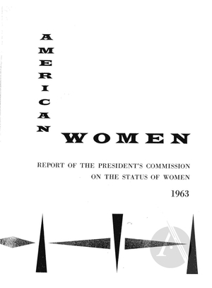 American Women: Report of the President's Commission on the Status of Women, 1963