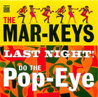 The Mar-Keys: Last Night!/Do the Pop-Eye