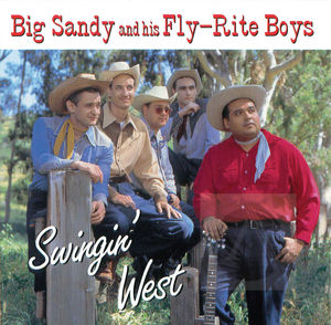 Big Sandy and His Fly-Rite Boys: Swingin' West