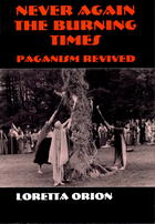 Never Again the Burning Times: Paganism Revived