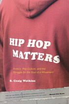 Part One: Pop Culture and the Struggle for Hip Hop, Chapter Two: A Great Year in Hip Hop