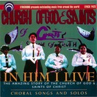 In Him I Live, the Amazing Story Of The Church Of God And Saints In Christ
