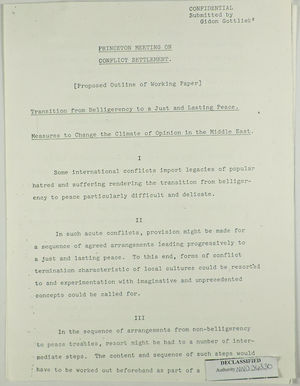 Proposed Outline of Working Paper re: Princeton Meeting on Conflict Settlement - Transition from Belligerency to a Just and Lasting Peace - Measures to Change the Climate of Opinion in the Middle East, submitted by Gidon Gottlieb, 1969