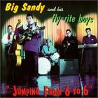 Big Sandy and his Fly-Rite Boys: Jumping from 6 to 6
