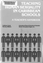 Teaching Human Sexuality In Caribbean Schools: A Teacher's Handbook