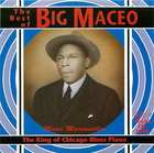 Big Maceo: The King of Chicago Blues Piano