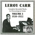 Leroy Carr Vol. 3: 1930-1932