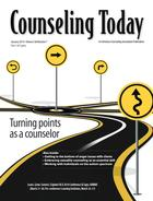 Counseling Today, Vol. 56, No. 7, January 2014, Turning Points As A Counselor