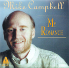 Mike Campbell: My Romance