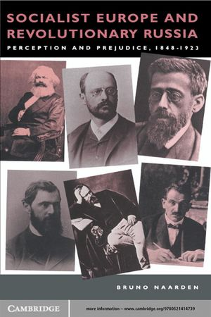 Socialist Europe and Revolutionary Russia: Perception and Prejudice 1848–1923
