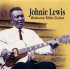 Johnie Lewis: Alabama Slide Guitar