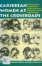Caribbean Women at the Crossroads: The Paradox of Motherhood Among Women of Barbados, St. Lucia and Dominica