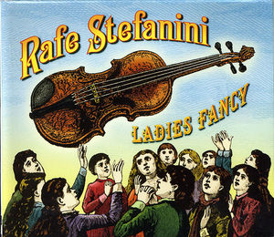 Rafe Stefanini: Ladies Fancy