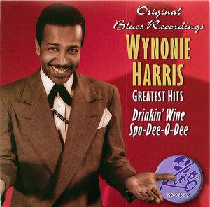 Wynonie Harris - Greatest Hits: Drinkin' Wine Spo-Dee-O-Dee