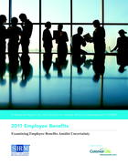 2011 Employee Benefits: Examining Employee Benefits Amidst Uncertainty