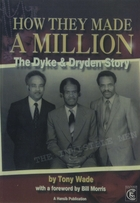 How They Made A Million: The Dyke & Dryden Story