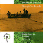 Southern Journey Vol. 12:  Georgia Islands: Biblical Songs and Spirituals