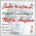 Claudio Monteverdi: Parlar Cantando II