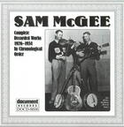 Sam McGee: Complete Recorded Works In Chronological Order (1926-1934)