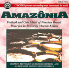 Amazônia: Festival and Cult Music of Northern Brazil
